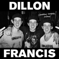 Dillon Francis: Something, Something, Awesome. (EP)+