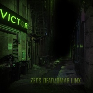Zeds Dead & Omar Linx: Victor(Mixtape)