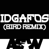 Dillion Francis: IDGAFOS (BIRD Remix)